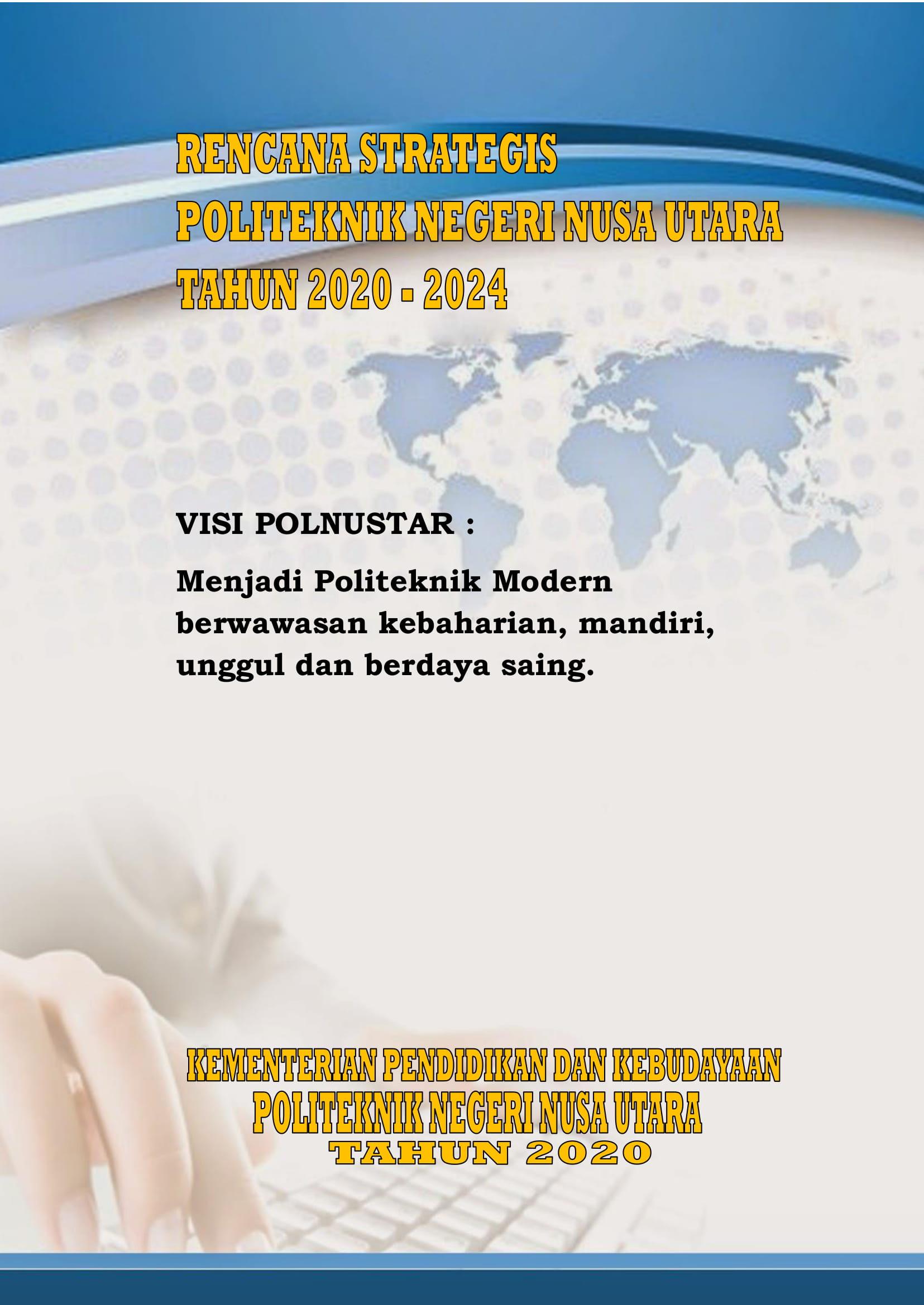 Rencana Strategis Politeknik Negeri Nusa Utara Tahun 2020 – 2024